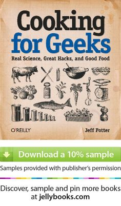'Cooking for Geeks' by Jeff Potter - Download a free ebook sample and give it a try! Don't forget to share it, too.