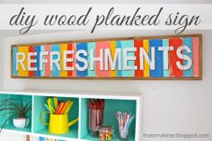 """That's My Letter: """"W"""" is for Wood Planked Sign, diy refreshments sign"""