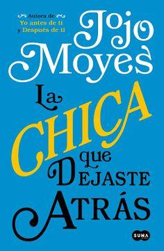 Adicción literaria: Ficha: La chica que dejaste atrás de Jojo Moyes