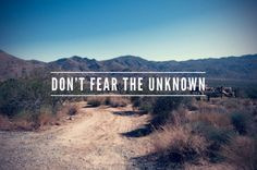 Dont Fear The Unknown  Daily Morning Quotes | weKOSH.com  #quotes #motivation