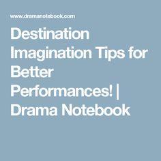 Destination Imagination Tips for Better Performances! |  Drama Notebook