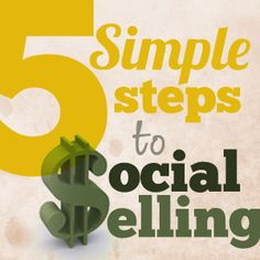 5 Simple Steps to Social Selling, July 3, 2013 by Melonie Dodaro #personalbranding