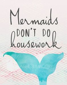 Mermaids Don't Do Housework Digital Design Photo Print Unicorns And Mermaids, Real Mermaids, Mermaids And Mermen, Fantasy Mermaids, Mermaid Room, Mermaid Tale, Mermaid Mermaid, Tattoo Mermaid, Vintage Mermaid