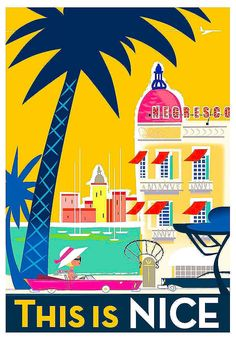 Travel Poster - This is Nice - by Richard Zielenkiewicz. Tourism Poster, Poster S, Retro, Beach Posters, Travel Illustration, Travel Design, Vintage Travel Posters, Grafik Design, France Travel