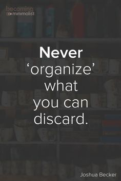 I have disgaurded so much shit. Great Quotes, Quotes To Live By, Me Quotes, Motivational Quotes, Inspirational Quotes, Organize Life, Organization Quotes, Becoming Minimalist, Note To Self