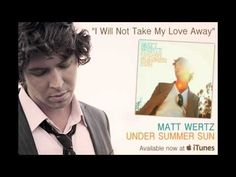 """Matt Wertz - """"I Will Not Take My Love Away""""  Favorite line - """"I will give you what you need / in plenty or in poverty"""""""