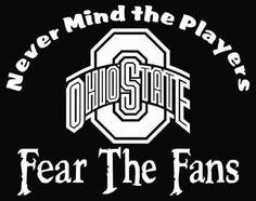 New Custom Screen Printed T-shirt Ohio State Fear Fans Buckeyes Football, Ohio State Football, Ohio State University, Ohio State Buckeyes, College Football, Oklahoma Sooners, American Football, Osu Baseball, Football Quotes