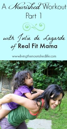 A Nourished Workout, Part 1 with Julie de Lagarde from Real Fit Mama - The Nourished Life
