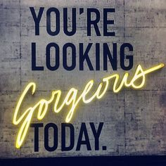 You're looking gorgeous today | Love it! | See more amazing neon lights ideas here http://www.delightfull.eu/en/graphic-lamps/index.php