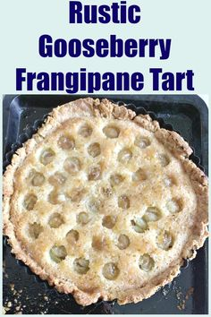 A rustic French style frangipane or almond tart with fresh gooseberries, ideal for the summer Gooseberry Tart, Gooseberry Recipes, Sorghum Flour, Frangipane Tart, Tart Taste, Shortcrust Pastry, How To Make Jam, Rustic French