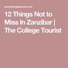 12 Things Not to Miss In Zanzibar | The College Tourist