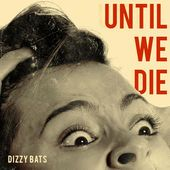 Oklahoma Lefty: EP Review: 'Until We Die' by Dizzy Bats