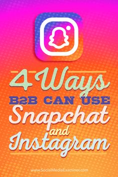 Unsure if your business can benefit from Snapchat or Instagram?  Wondering how other business-to-business (B2B) companies make use of these platforms?  There's no reason to limit B2B social media marketing to LinkedIn and Twitter.  In this article, you'll discover four ways you can use Snapchat and Instagram for business. Via @smexaminer.