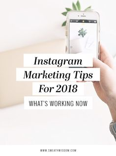 Instagram Marketing Tips for 2018 - Social Media Marketing - sweatywisdom.com