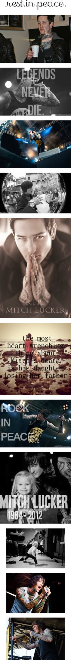 Legends never die. Rest in Peace Mitchell Adam Lucker. You will always be one of my inspirations.