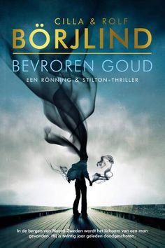 140-2020 Cilla en Rolf Borjlind - Bevroren goud Detective, Books To Read, My Books, Reading Challenge, Cozy Mysteries, Gouda, Thrillers, Mystery, World