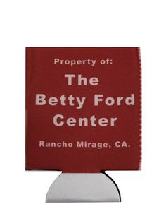 Betty Ford Clinic Coozie