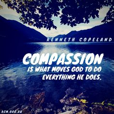 have compassion #KennethCopeland