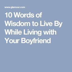 10 Words of Wisdom to Live By While Living with Your Boyfriend