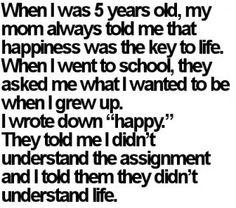 Happiness = life
