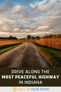 Take a short and sweet trip along the Lincoln Highway in Indiana. These scenic drive can be done in a day or two and will take you through some charming small towns.