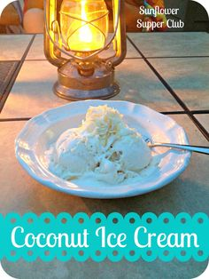 Sunflower Supper Club: Homemade Coconut Ice Cream