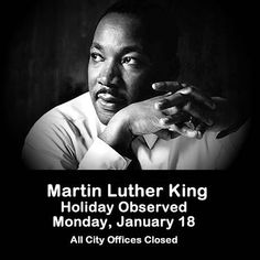 Martin Luther King Day Monday January 21 All City Offices