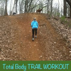 Hitting the Trails! Total Body Trail Workout.   Exercises to do when you are out hiking or trail running!