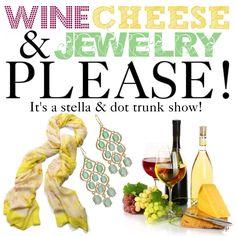 Wine cheese & jewelry please Stella dot trunk show party Stelladot.com/amandahammarstedt