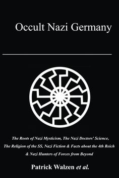 Occult Nazi Germany The study of Nazi occultism is crucial to fully understand the history of the Third Reich. This aspect is unfortunately too often neglected by main stream historians. This is wrong since high ranking Nazis, especially those from the dreaded Schutzstaffel (SS), did believe in these myths and theories, no matter how sensational they may sound to modern ears.