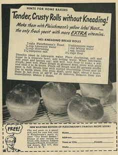 No Kneading Bread Rolls - 1944 Food Ad, Fleischmann's Yellow Label Yeast for Tender, Crusty Rolls, Bread Roll Recipe & Wartime Edition Cookbook Offer Included Retro Recipes, Old Recipes, Cookbook Recipes, Vintage Recipes, 1950s Recipes, Sweet Recipes, Crusty Rolls, Bread Rolls, Yeast Rolls