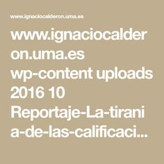 www.ignaciocalderon.uma.es wp-content uploads 2016 10 Reportaje-La-tirania-de-las-calificaciones.pdf