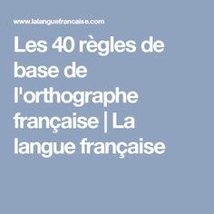 Les 40 règles de base de l'orthographe française | La langue française