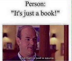 Some people really don't get your obsession: | 17 Truths Only Book Lovers Will Understand
