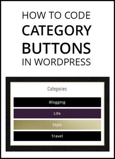 How to code category buttons in WordPress - WITHOUT making images!