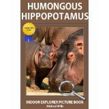 Humongous Hippopotamus - Indoor Explorer Picture Book (Certified Silly) (Kindle Edition)By Michael Wills