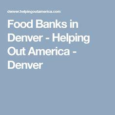 Food Banks in Denver - Helping Out America - Denver