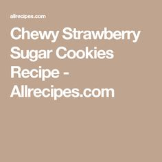 Chewy Strawberry Sugar Cookies Recipe - Allrecipes.com