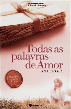 A Biblioteca da João: Ana Casaca * Todas as Palavras de Amor