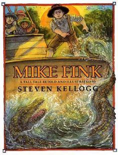 Mike Fink : A Tall Tale, illustrated by Steven Kellogg
