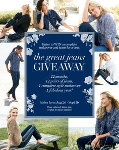 Enter the Great Jeans Giveaway and the winner gets a pair of jeans every month of the year.  (12 pair) Plus you get a makeover.  Would love to win this prize!