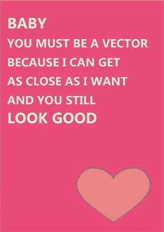 """""""You must be a vector"""" Graphic designer Valentine's Day humor."""