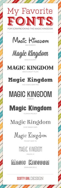 Great fonts for scrapbooking Magic Kingdom (use the Walt Disney font sparingly)