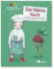 Buch- Flora Hohmann, Manuel Reheis, Susanne Leontine Schmidt: Der kleine Koch