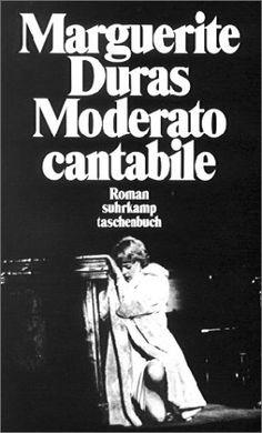 Moderato Cantabile - Marguerite Duras. Un libro muy difícil de conseguir, de una de las grandes escritoras del siglo XX.