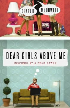 You want a hilarious read?? I just finished Dear Girls Above Me: Inspired by a True Story by Charles Mcdowell. Laughed so hard I cried!!!