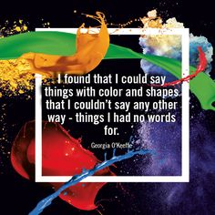 """[Inspiration from #GreatArt] """"I found that I could say things with color and shapes that I couldn't say any other way - things I had no words for."""" - Georgia O'Keeffe #mygreatart #artlovers #artquotes #inspiration #artquoteoftheday"""