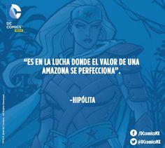 """""""Es en la lucha donde el valor de una amazona se perfecciona"""". -Hipólita. Mujer Maravilla"""