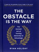 """The Obstacle is the Way"" by #RyanHoliday. We all have obstacles...and the biggest one is how we deal with challenges. Full of quotes and stories that drive the point home."