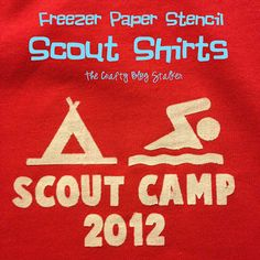 Save money for your scout troop, make your own Scout Shirts for Scout Camp with fabric paint and Freezer Paper Stencils. A simple DIY craft tutorial idea. Cub Scouts, Girl Scouts, Tiger Scouts, Stencil Diy, Stencils, Cub Scout Crafts, Freezer Paper Stenciling, Scout Camping, Craft Tutorials